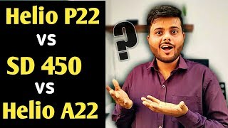 Mediatek Helio P22 vs Snapdragon 450 vs Helio A22 || Best Budget Smartphone Processor 2019