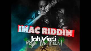 Jah Vinci - High In Yah - Imac Riddim - September 2016