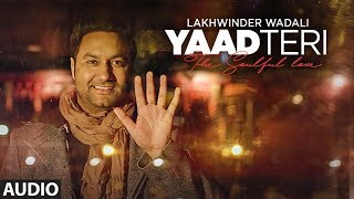 """Yaad Teri Lakhwinder Wadali"" (Full Audio Song) 