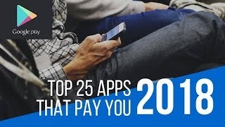 Top 25 money making apps   Top 25 android earning apps   25 best smartphone apps that pay you 2018