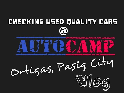 Used Quality cars in Manila - (AutoCamp Pasig) Car Vlogging 2016