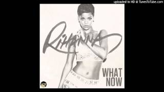 Rihanna - What Now [HQ Official Instrumental]