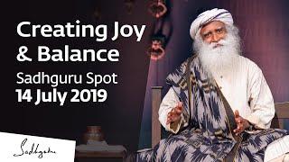 Het Creëren Van Vreugde En Balans | Sadhguru Spot – 14 Juli 2019