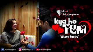 Kya ho tum a love poetry | love poem | Hindi Kavita | Best love story | funny best love story poem|