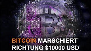 BITCOIN MARSCHIERT RICHTUNG $10,000 USD