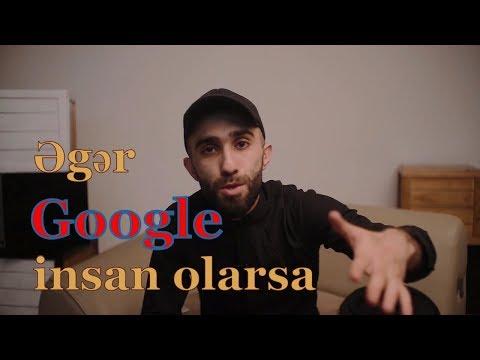 """Əlixan Rəcəbov - """"Əgər Google insan olsaydı"""""""