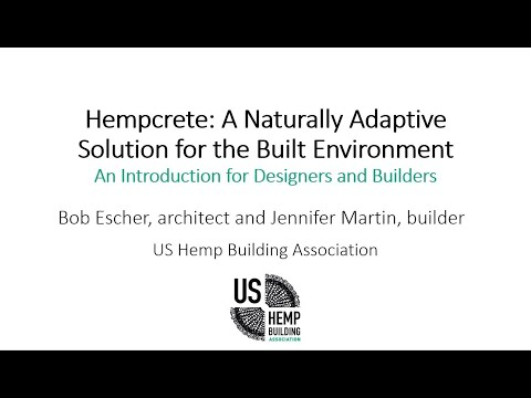 Hempcrete: A Naturally Adaptive Solution for the Built Environment – Bob Escher & Jennifer Martin