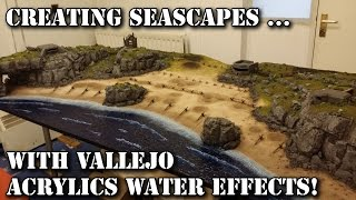 How to do acrylic effect seascapes for your wargames terrain (Vallejo Acrylics)