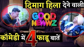 Here Are 4 Amazing And Funny Things About GOOD NEWWZ!