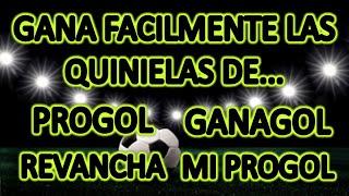 GANA FACILMENTE LAS QUINIELAS DE PROGOL, GANAGOL, REVANCHA Y MI PROGOL