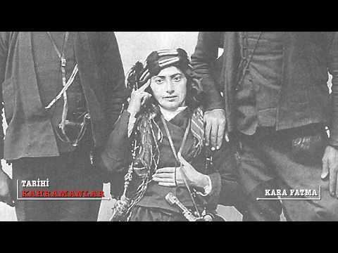 Tarihi Kahramanlar | Kara Fatma