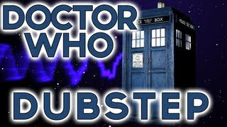 Repeat youtube video Doctor Who Dubstep Remix