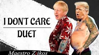I Don't Care (Cover by Donald Trump & Boris Johnson) ft Schmoyoho