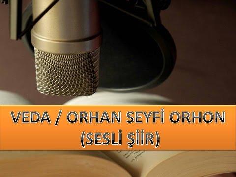 VEDA / ORHAN SEYFİ ORHON (SESLİ ŞİİR)