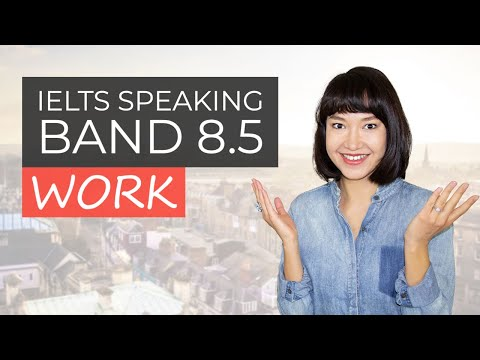 IELTS Speaking 8.5 SAMPLE ANSWERS | Part 1 - Work
