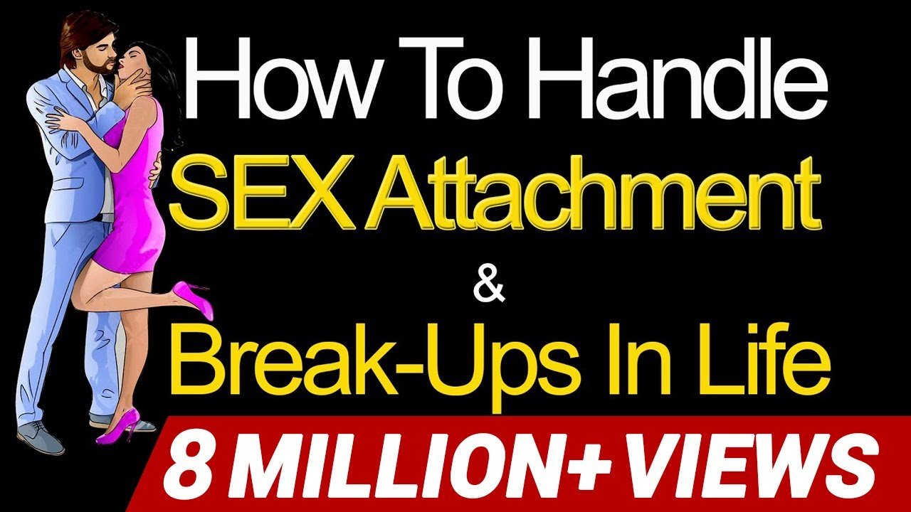 How to Handle Sex Attachment and Break-Ups in Life (Motivational Video in  Hindi) By Mr Vivek Bindra