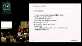On the road to LXC 1.0 - Stéphane Graber, Canonical Ltd., Serge Hallyn