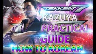 Tekken 7 Kazuya PRACTICAL Guide - Beginner to KOREAN Series thumbnail