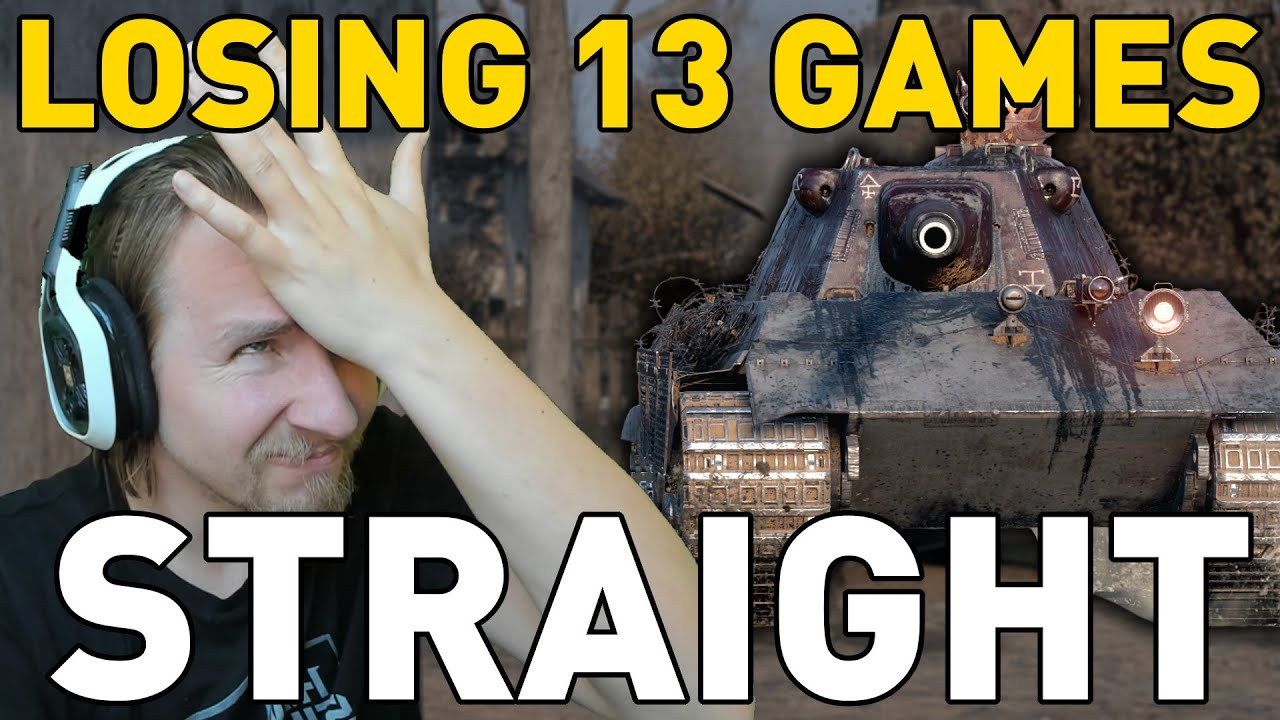 Losing 13 Games Straight in World of Tanks...