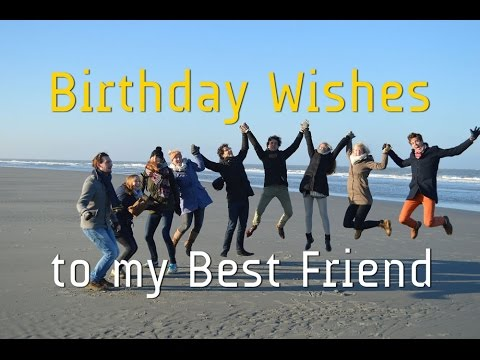 Birthday Wishes To My Best Friend Youtube