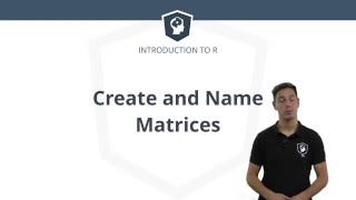 R tutorial - Learn How to Create and Name Matrices in R