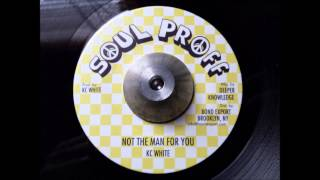KC White - Not The Man For You & Dub