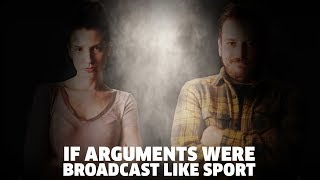 If Arguments Were Broadcast Like Sport