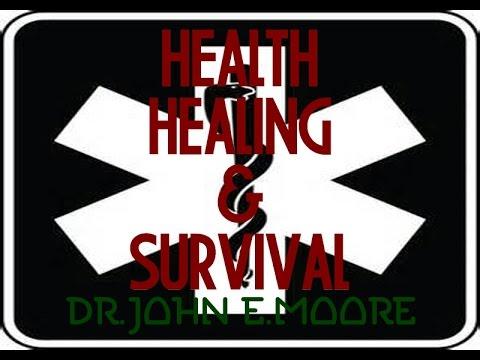 Health Healing & Survival - DrJohn E.Moore