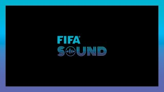 Introducing FIFA Sound | Where Music & Football Come Together