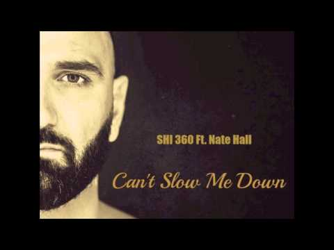 SHI 360 - Can't slow me down Ft. Nate Hall