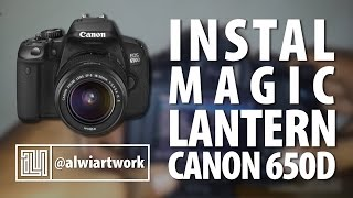 Tutorial Instal Magic Lantern di Canon EOS 650D