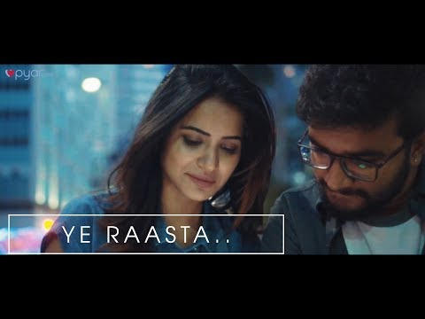 "Pyar  Presents ""Ye Raasta.."" Official Music Video 