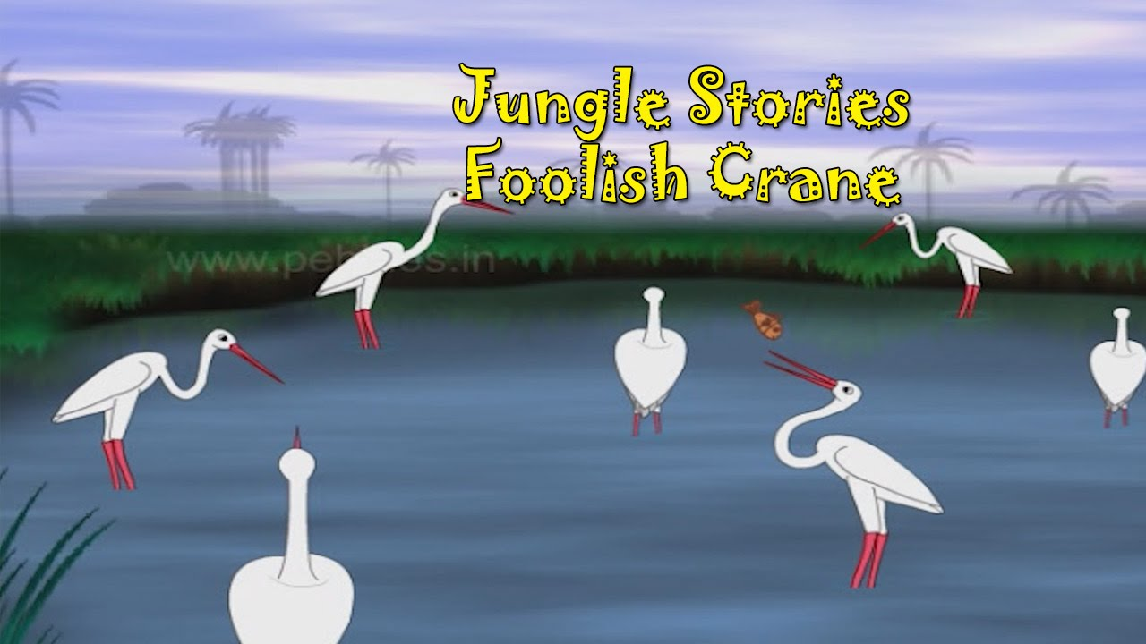 Murkh Bagula Foolish Crane Jungle Stories Hindi For Kids Hindi Kahaniya For Children Hd Youtube