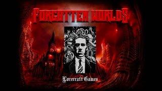 [FORGOTTEN WORLDS] - Lovecraft Games (Игры по мотивам рассказов Г.Ф.Лавкрафта) - Часть 1