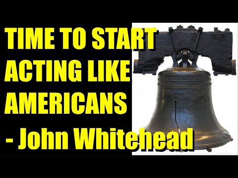 time-to-start-acting-like-americans- -john-whitehead