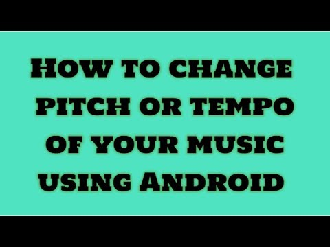 How to change Pitch or Tempo using Android