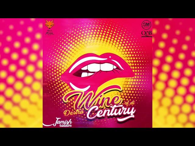 Wine Of Di Century (Official Audio) | Destra | Jamish Riddim | Soca 2019 | Trinidad Carnival