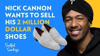 First Look: Nick Cannon Wants To Sell His 2 Million Dollar Tom Ford Shoes | Soulful Sundays
