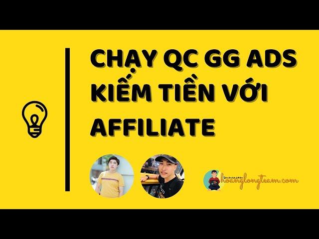 [Hoàng Long Team] 🔴CHẠY QUẢNG CÁO GOOGLE ADS KIẾM TIỀN VỚI AFFILIATE CẦN LƯU Ý || HOIDAPMMO 14