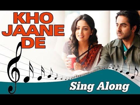 Kho Jaane De | Full Song with Lyrics | Vicky Donor | Ayushmann Khurrana, Yami Gautam