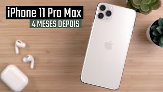 iPhone 11 Pro Max - 4 MESES DEPOIS