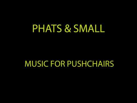Phat & Small - Music For Pushchairs