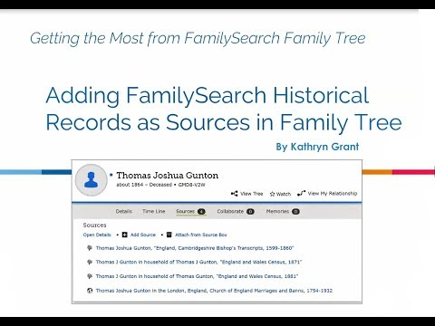 Adding FamilySearch Historical Records as Sources in Family Tree by Kathryn Grant