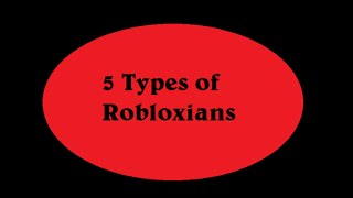 ROBLOX Comedy - 5 Types of Robloxians