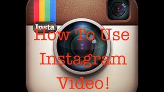 How To Use Instagram Video