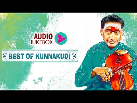 Best Of Kunnakudi-Violin | Violin Instrumental JukeBox | Kunnakudi Vaidyanathan