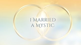 I Married a Mystic, Ep. 3: Power of Thought, with Kirsten Buxton ACIM