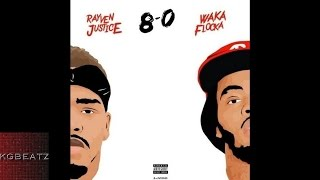 Rayven Justice ft. Waka Flocka - 8-0 [New 2015]