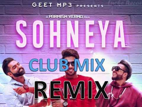 SOHNEYA (Remix) Guri Feat. Sukhe | Parmish Verma | Latest Punjabi Songs 2017 | GEET MP3 Rannvish