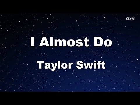 I Almost Do - Taylor Swift Karaoke【No Guide Melody】